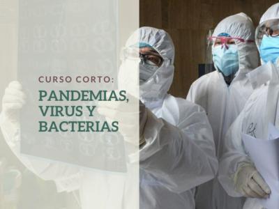 CURSO: PANDEMIAS, VIRUS Y BACTERIAS