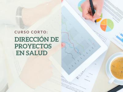 CURSO: DIRECCIÓN DE PROYECTOS EN SALUD