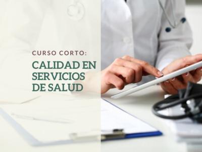 CURSO: CALIDAD EN SERVICIOS DE SALUD
